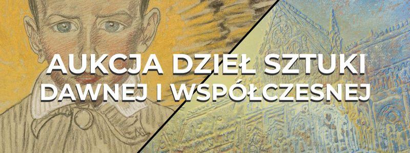 Aukcja dzieł sztuki dawnej i współczesnej