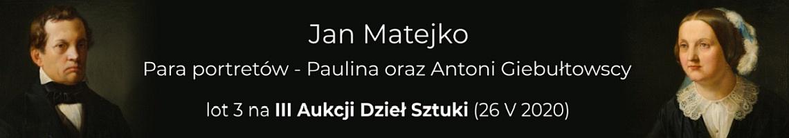 Jan Matejko - Para portretów Pauliny oraz Antoniego Giebułtowskich na III Aukcji Dzieł Sztuki KDA